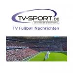 Dienstag, 30.05.2017: Alle Fußball Live-Übertragungen des Tages