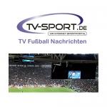 Mittwoch, 17.05.2017: Alle Fußball Live-Übertragungen des Tages